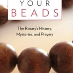 Book Review: Linking Your Beads--The Rosary's History, Mysteries, & Prayer