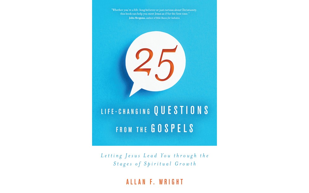 <i>25 Life-Changing Questions from the Gospels</i>