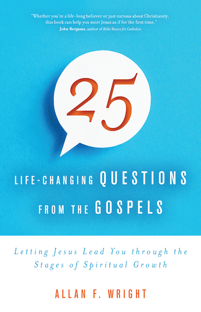 25 life changing questions from the gospels catholic lane good teachers provide good answers but exceptional teachers ask great questions in the gospels jesus asks over 100 questions fandeluxe Images