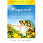 Beyond the Birds and the Bees by Dr. Greg and Lisa Popcak