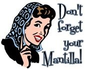 Don't Forget Your Mantilla