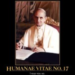 Pope Paul VI and Humanae Vitae: I Told You So