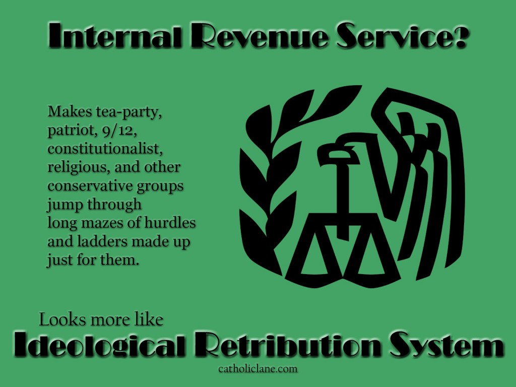 IRS = Ideological Retribution System