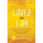 Loved as I Am - A Powerful Conversion Story