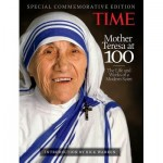 Mother Teresa at 100: The Life and Work of a Modern Saint
