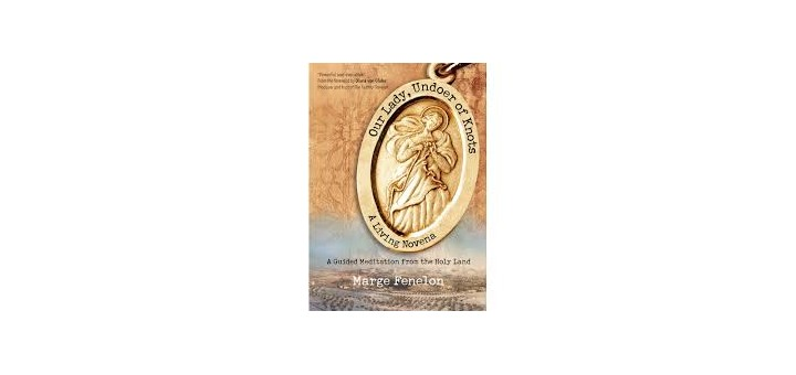 Book Review: <em>Our Lady, Undoer of Knots: A Living Novena</em>
