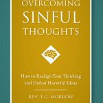 Book Review: Overcoming Sinful Thoughts by Rev. T.G. Morrow