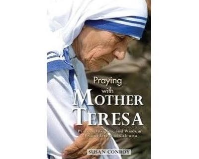 Book Review: <em>Praying with Mother Teresa</em>