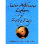 Life-Changing Lessons from St. Alphonsus Liguori