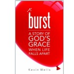 <em>Burst</em> by Kevin Wells -- A Beautifully Written Catholic Memoir