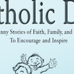 <em>Catholic Dad</em>—a Book to Inspire