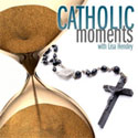 Catholic Moments