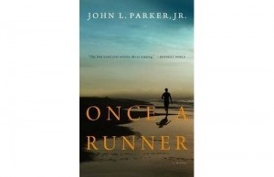 Once a Runner : A Novel by John L., Jr. Parker (2010, Paperback)