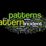 Patterns and Incidents