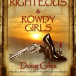 Doug Giles' <em>Righteous and Rowdy</em> Delivers